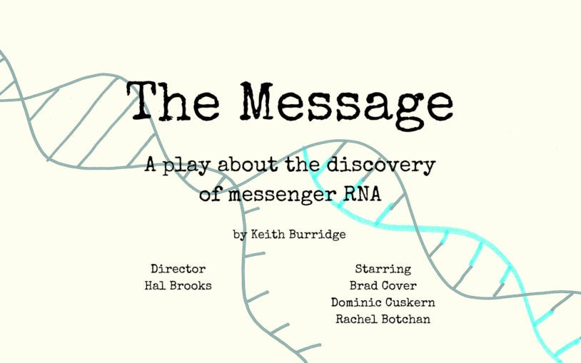 The Message: A play about the discovery of messenger RNA