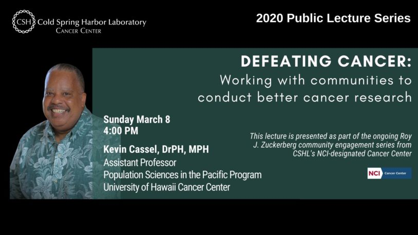 Public Lecture: DEFEATING CANCER - Working with communities to conduct better cancer research