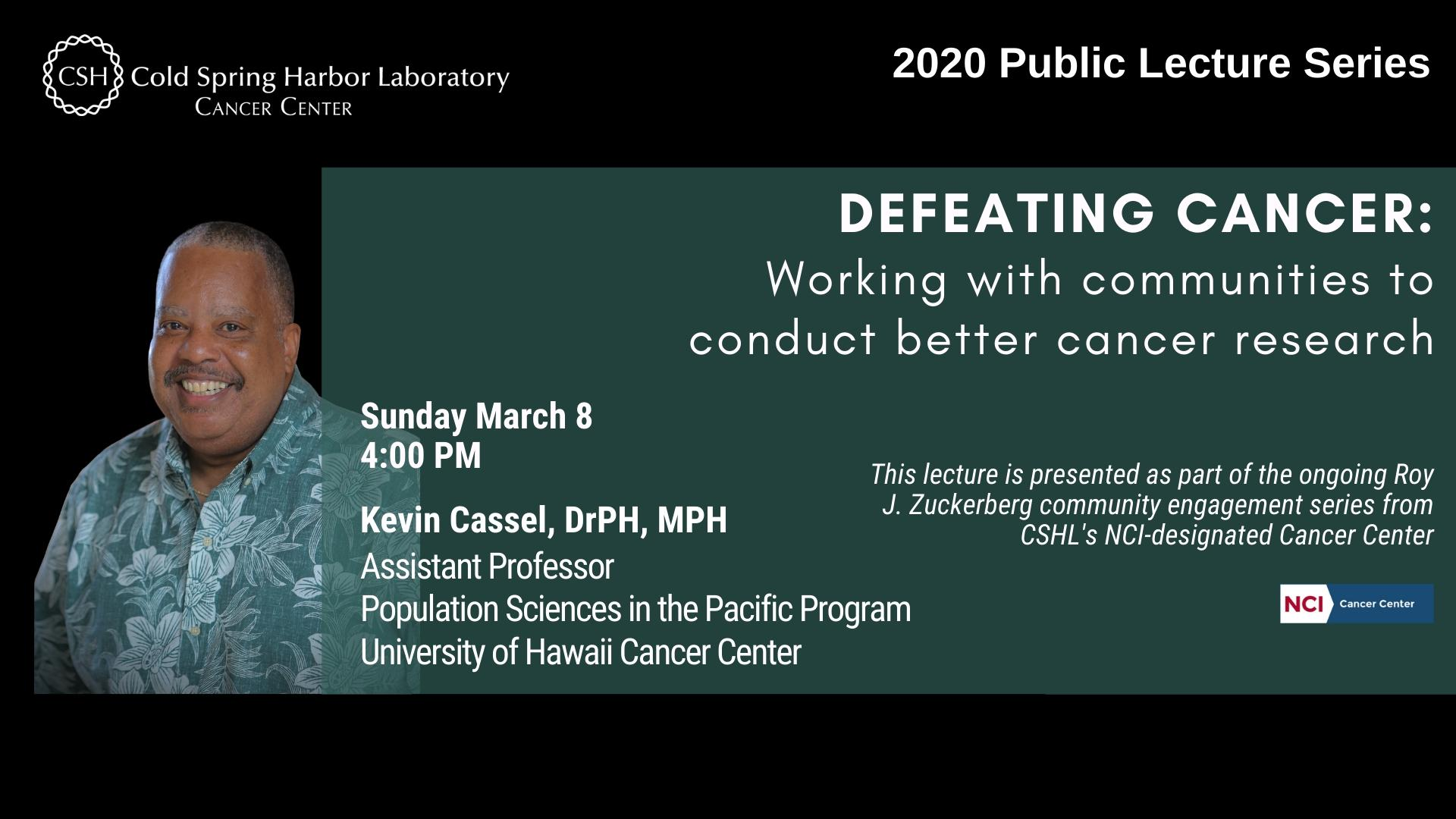Information about March 8 2020 Cancer Center public lecture with Kevin Cassel, DrPH, MPH
