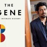 Dr. Mukherjee and The Gene
