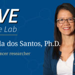 Hero image of Camila dos Santos, Ph.D. for Live at the Lab webinar
