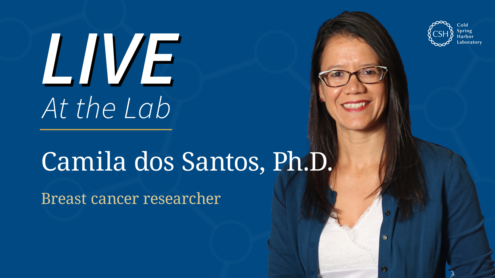 Hero image of Camila dos Santos, Ph.D. for Live at the Lab webinar