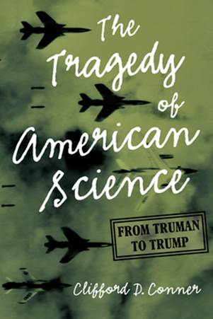 Book cover: The Tragedy of American Science
