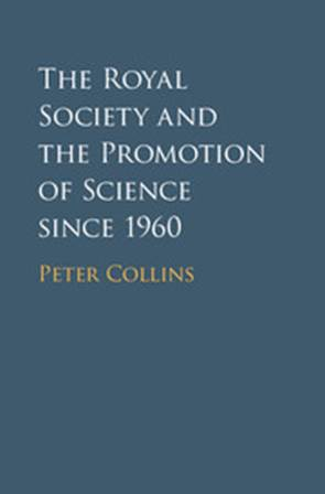 Book cover: The Royal Society and the Promotion of Science Since 1960