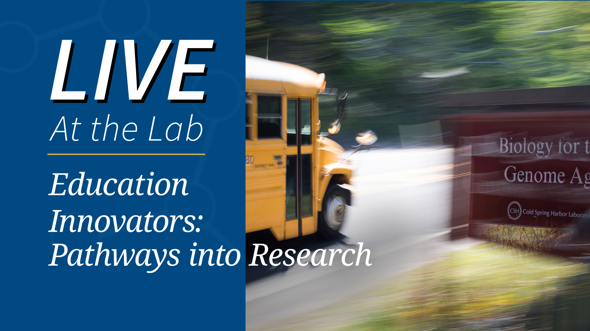 Title image of school bus driving by biology for the genome age sign in front of CSHL