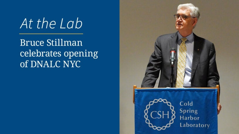 photo of Bruce Stillman at podium at the opening ceremony for the DNALC at NYC